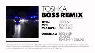 "Beginner - ""FÜCHSE"" feat. Samy Deluxe - BOSS REMIX + Lyrics // TOSHKA"