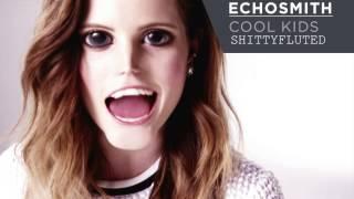Echosmith - Cool Kids - Shittyfluted - Funny Parody