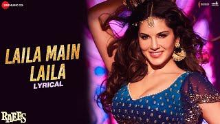 Laila Main Laila - Lyrical   Raees   Shah Rukh Khan   Sunny Leone   Pawni Pandey   Ram Sampath width=