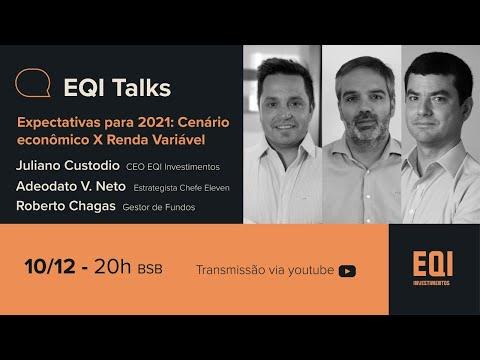 Expectativas para 2021: Cenário Econômico x Renda Variável - EQI Talks