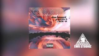 """One Wish"" Don Hunnid Ft Quisha B & Ace-O #EWOSTUDIOZ"