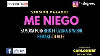 Me niego - Reik Ft Ozuna & Wisin (Karaoke)