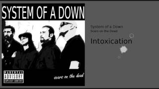 System of a Down - Intoxication