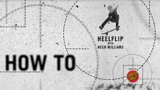 How To: Heelflip with Neen Williams | TransWorld SKATEboarding