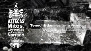 Tenochtitlan   La Tierra Prometida