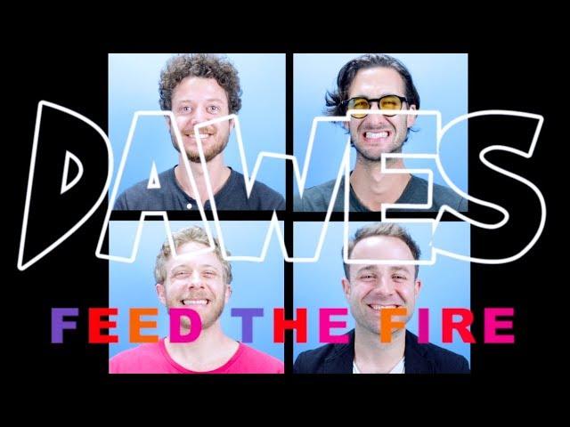 Vídeo de Feed the Fire de Dawes