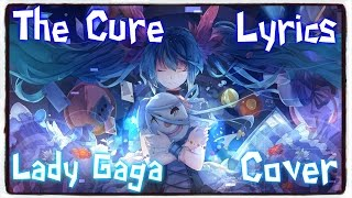 【Nightcore】→ The Cure || Lady Gaga ✘ Lyrics