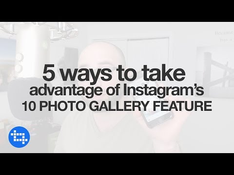 5 Ways To Take Advantage of Instagram's 10 Photo Gallery Feature