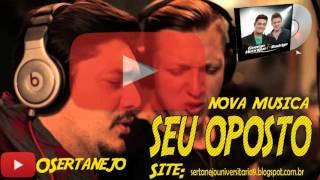George Henrique e Rodrigo - Seu Oposto - Henrique e Juliano 2016