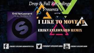 I Like To Move It (ErikVanLeonard Remix)