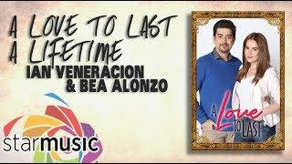 Ian Veneracion & Bea Alonzo - A Love to Last A Lifetime (Official Lyric Video)
