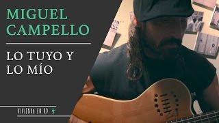Viviendo en HD #25 Miguel Campello - Lo Tuyo y Lo Mío (acústico)