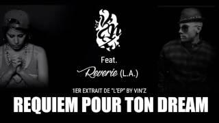 Vin'Z feat Reverie - Requiem pour ton dream (Scratch Dj Kyng)