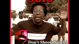 Solo   Don't Shoot FINAL   Official Music Video