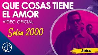 Que Cosas Tiene El Amor - Salsa 2000