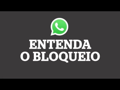 Entenda o bloqueio do Whatsapp