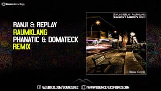 Ranji & Replay - Raumklang (Phanatic & Domateck Remix)