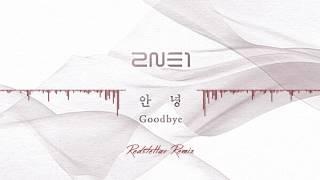 2NE1 - Goodbye (Redstellar Remix)