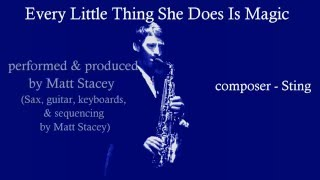 Every Little Thing She Does Is Magic (The Police) - sax cover - Matt Stacey