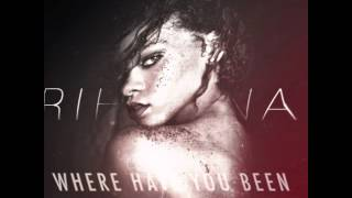 Rihanna - Where have you been (Audio) *Lyrics in description