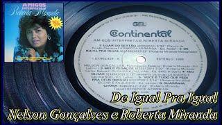 Nelson Gonçalves e Roberta Miranda - De Igual Pra Igual (Amigos Interpretam Roberta Miranda)