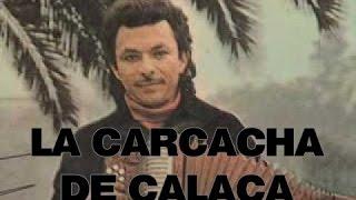 La Carcacha De Calaca Aniceto Molina