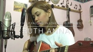 Can't Help Falling In Love (Elvis Presley) Cover - Ruth Anna