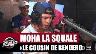 Moha La Squale - Le cousin de Bendero