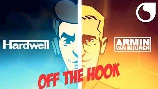 Hardwell & Armin van Buuren - Off The Hook (Official Music Video)