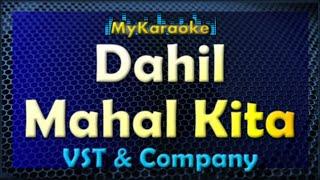 Dahil Mahal Kita - Karaoke version in the style of VST & Company
