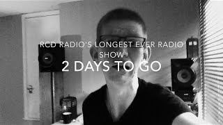 RCD Radio's Longest Ever Radio Show - July 18 Promo - 2 Days To Go