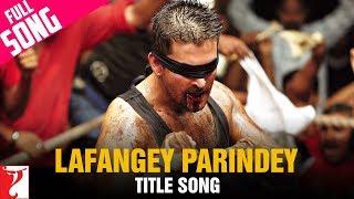 Lafangey Parindey - Full Title Song | Neil Nitin Mukesh | Deepika Padukone | Ronit Sarkar