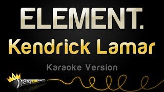 Kendrick Lamar - ELEMENT. (Karaoke Version)