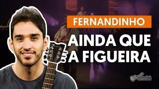 Videoaula Ainda Que a Figueira (aula de violão simplificada)