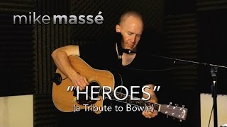 Heroes (David Bowie tribute) - Mike Massé