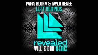 Paris Blohm & Taylr Renee - Left Behinds (Will & Dan Remix) (Preview)