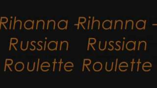 Rihanna - Russian Roulette  con letra / with lyrics