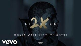 Lil Durk - Money Walk (Audio) ft. Yo Gotti