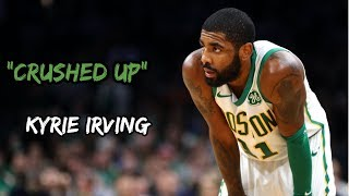 "Kyrie Irving Mix ~ ""Crushed Up"" Ft Future"