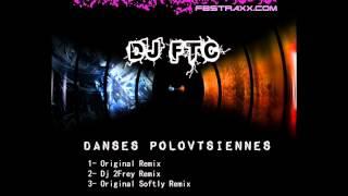 DJ FTC - Danses Polovstiennes (Orignal Remix) [Cut Edit]