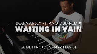 Bob Marley - Waiting In Vain (Jazz Piano Dub)