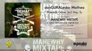 08. donGURALesko Matheo - Powiedz Gdzie Jest Hajs Tu feat. Shellerini, Matheo