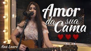 Amor da Sua Cama - Felipe Araújo ( Ana Laura Cover )