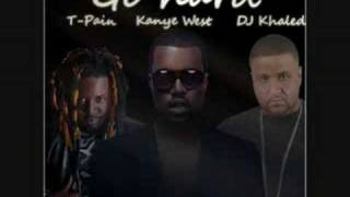 DJ Khaled - Go Hard Ft. T-Pain & Kanye West  *With Lyrics*