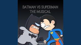 Batman vs Superman the Musical