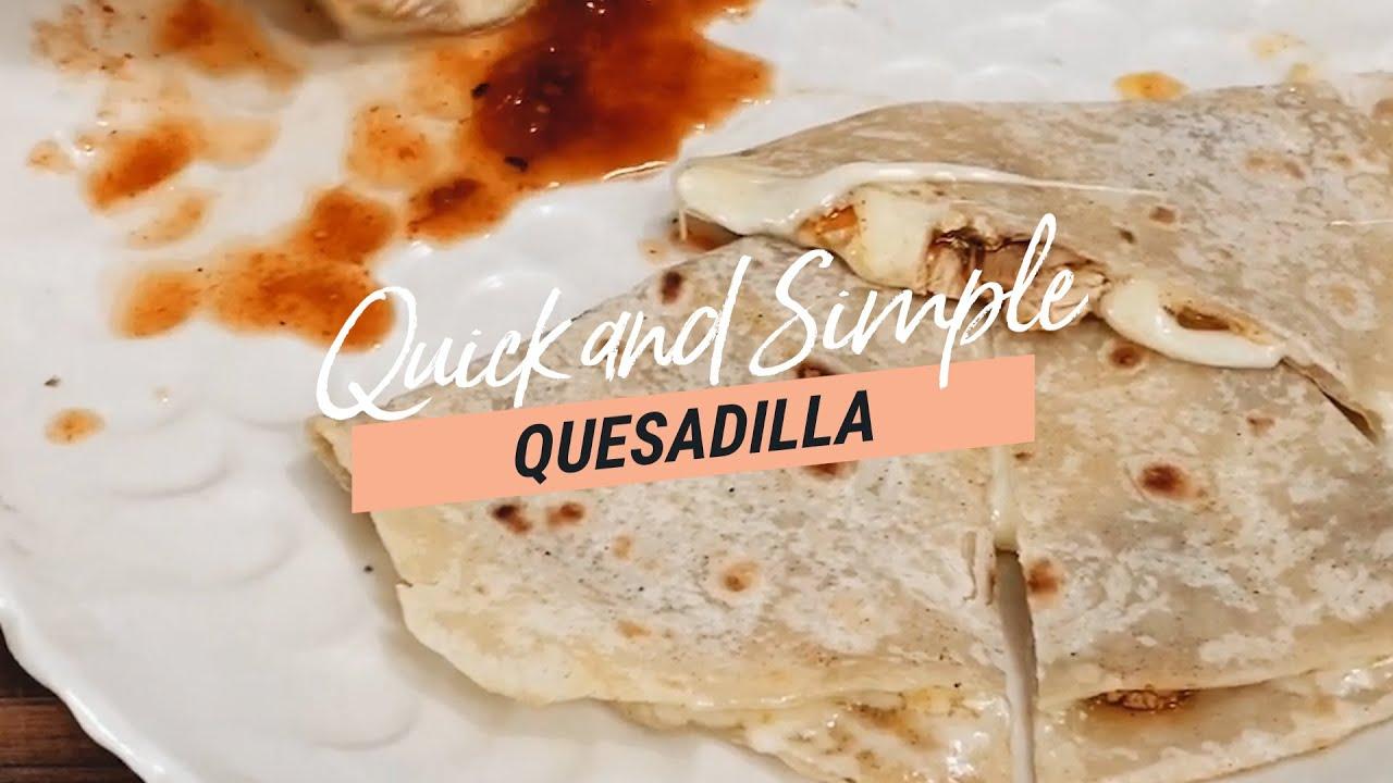 如何制作适当的Quesadilla