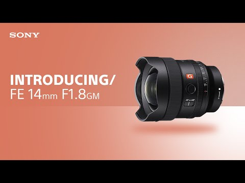 Introducing FE 14mm F1.8 GM | Sony | Lens