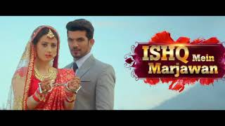 Ishq Mein Marjawan Full OST Song Released