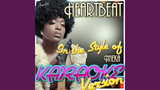 Heartbeat (In the Style of Nneka) (Karaoke Version)