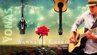 Wanna Be Loved - Scotty James feat. YONAS [Official Audio]